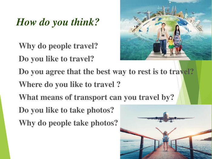 How do you think? Why do people travel?