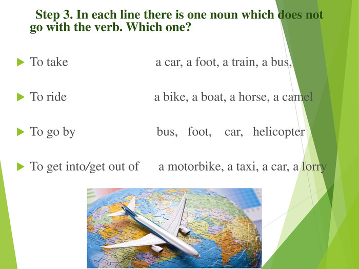 Step 3. In each line there is one noun which does not go with the verb. Which one?