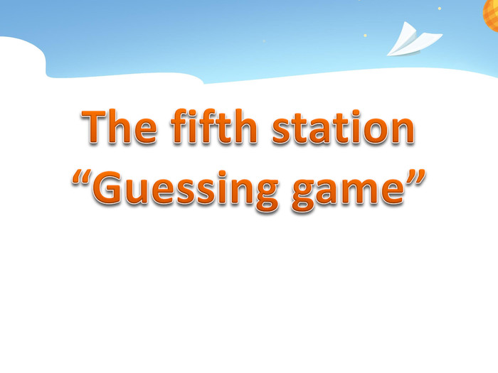 "The fifth station ""Guessing game"""