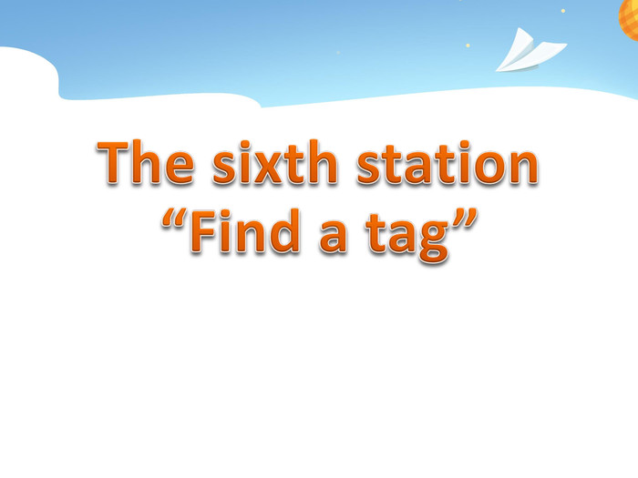 "The sixth station ""Find a tag"""