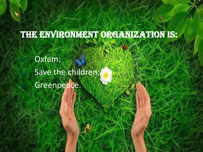 The environment organization is:  Oxfam;