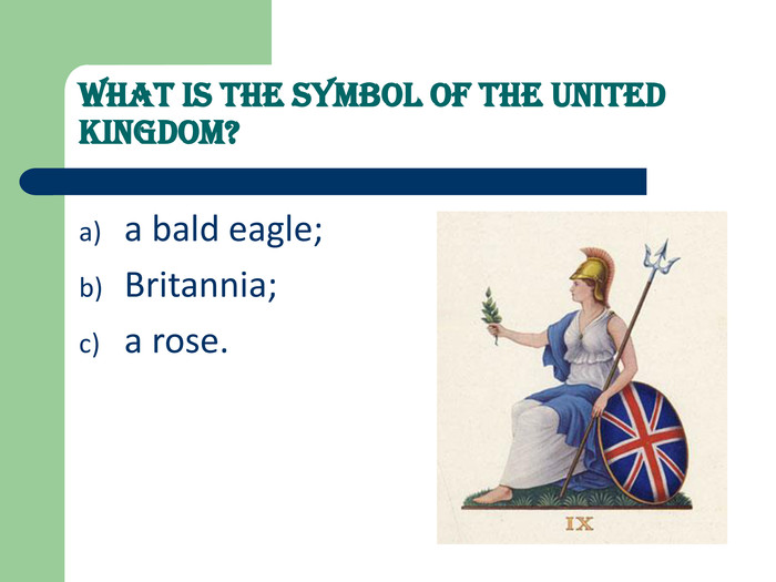 What is the symbol of the United Kingdom?  a bald eagle; 