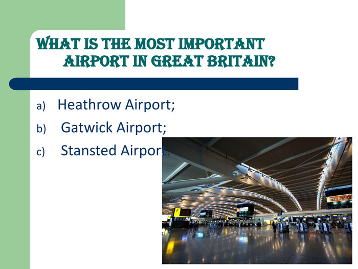 What is the most important airport in Great Britain? Heathrow Airport; 