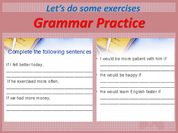 Grammar Practice Let's do some exercises