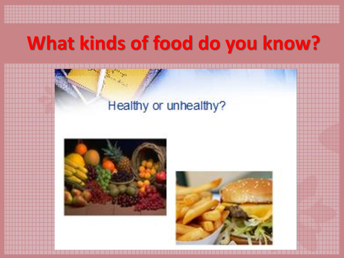 What kinds of food do you know?