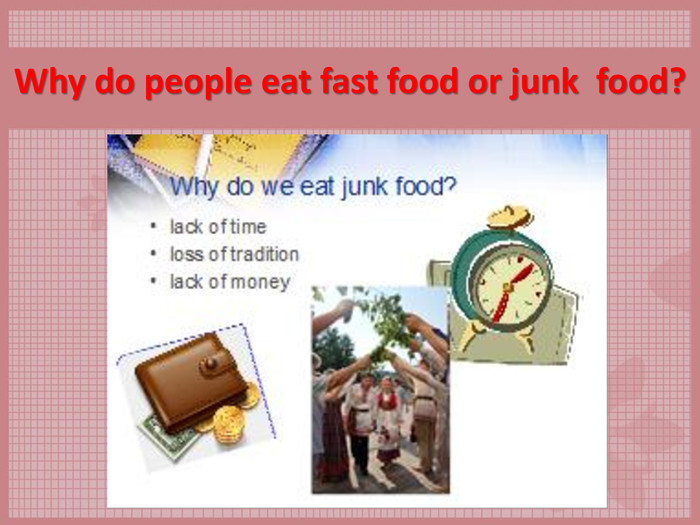 Why do people eat fast food or junk  food?