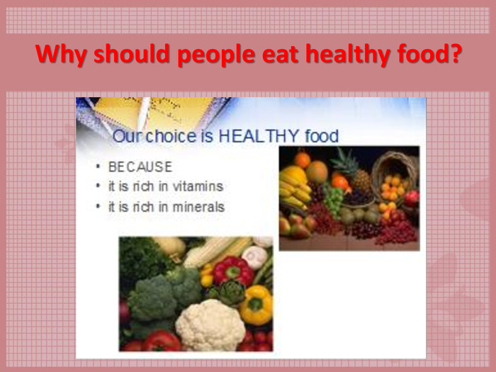Why should people eat healthy food?