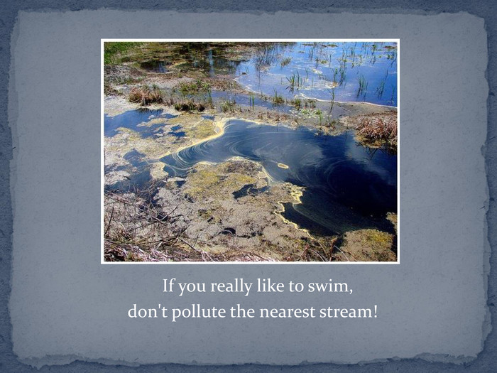 If you really like to swim,