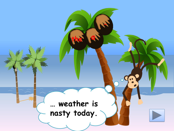 … weather is nasty today.the-a