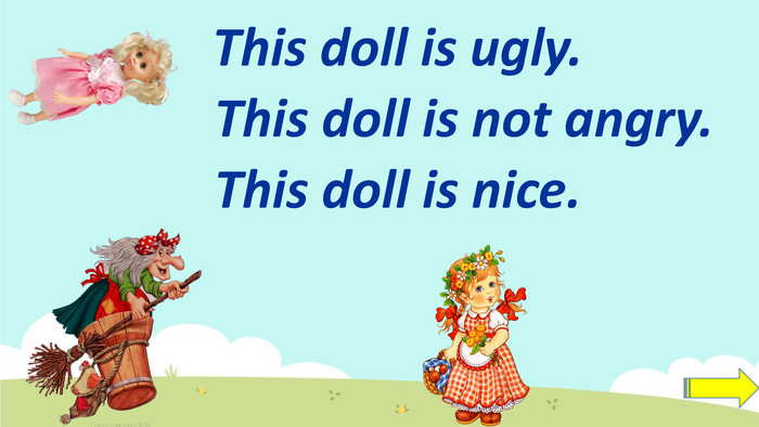 This doll is ugly. This doll is not angry. This doll is nice.