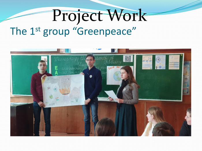 "The 1st group ""Greenpeace"" Project Work"