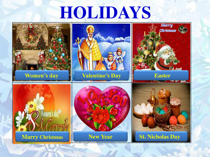 HOLIDAYS{5940675 A-B579-460 E-94 D1-54222 C63 F5 DA} St. Nicholas Day Valentine's Day Easter Women's day. New Year Marry Christmas