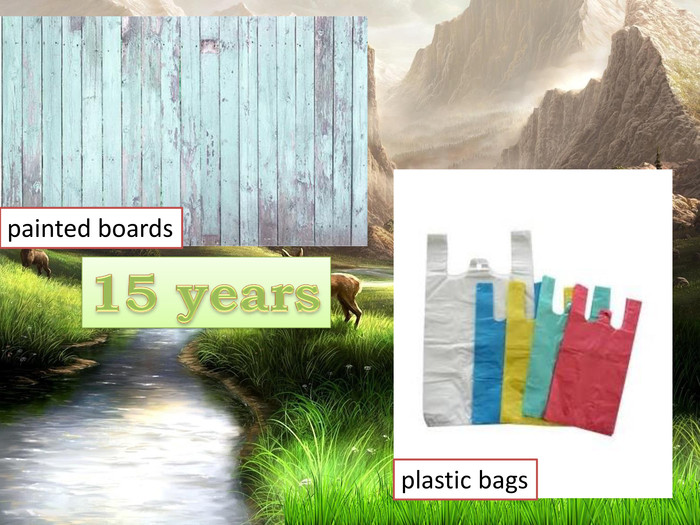 15 yearspainted boardsplastic bags