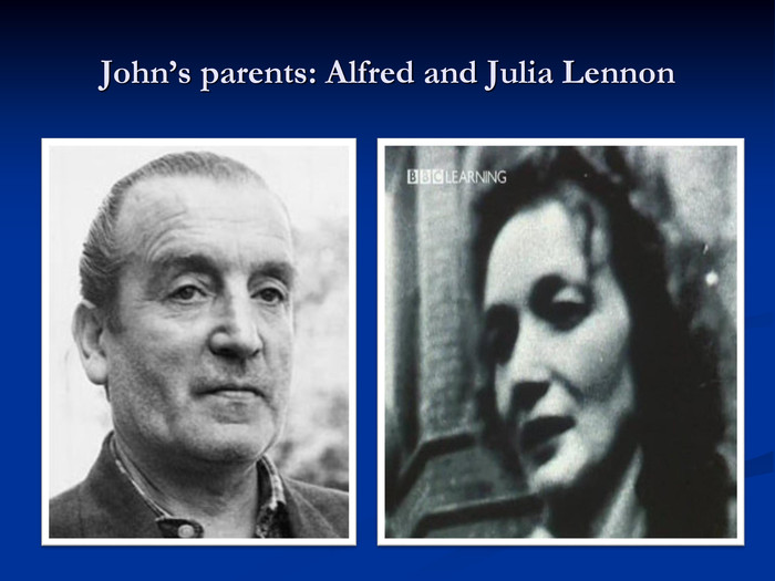 John's parents: Alfred and Julia Lennon