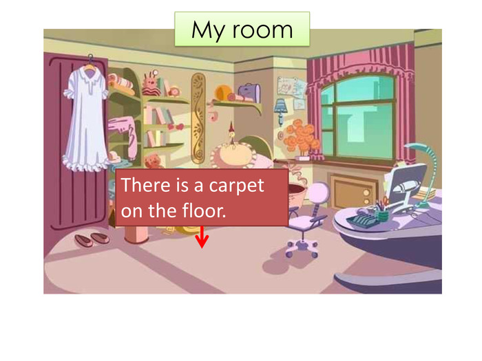 My room. There is a carpet on the floor.