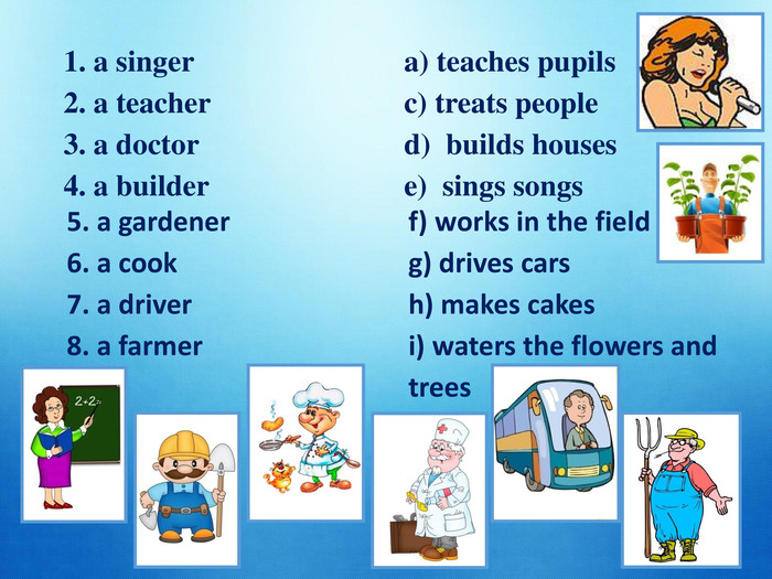 1. a singer               