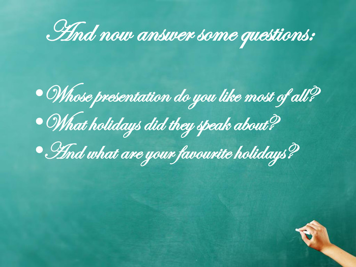 Whose presentation do you like most of all?