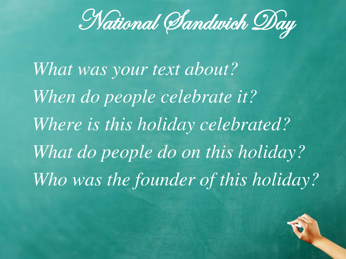 National Sandwich Day  What was your text about?