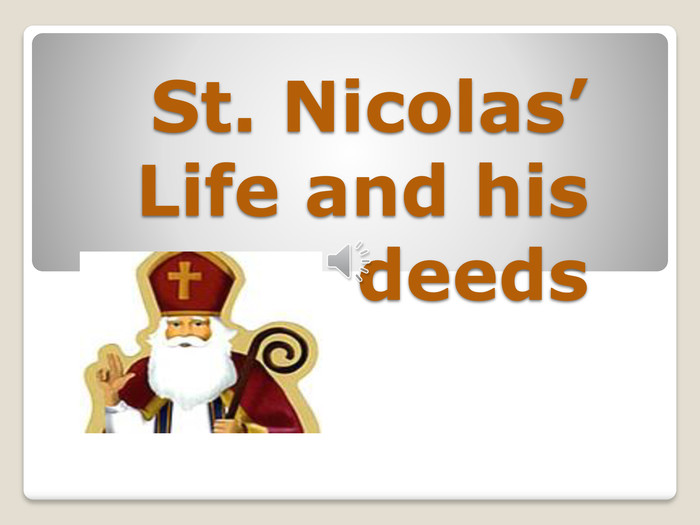 St. Nicolas' Life and his deeds