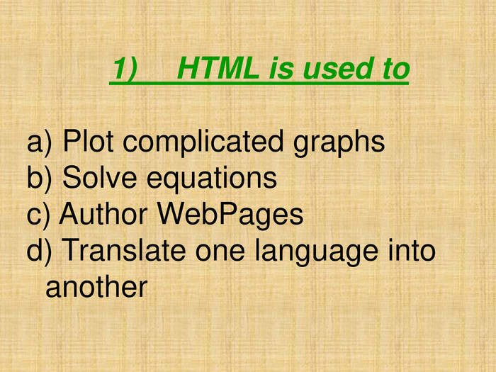 1)	HTML is used to
