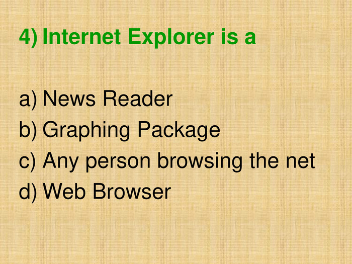 Internet Explorer is a