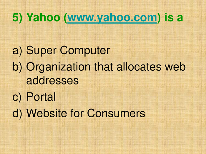 Yahoo (www.yahoo.com) is a