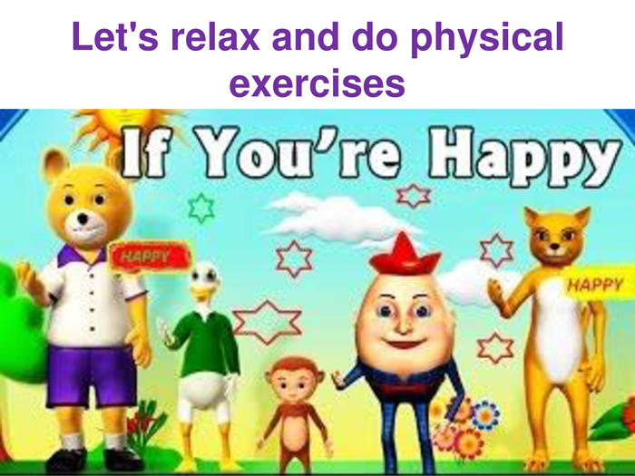 Let's relax and do physical exercises