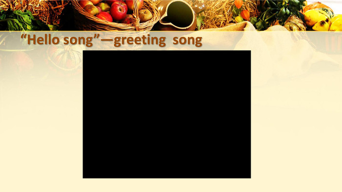 """Hello song""—greeting song"
