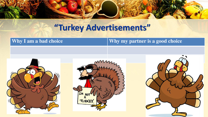 """Turkey Advertisements"" {5 C22544 A-7 EE6-4342-B048-85 BDC9 FD1 C3 A}Why I am a bad choice. Why my partner is a good choicerstyle.colorfillcolorfill.typefill.on"