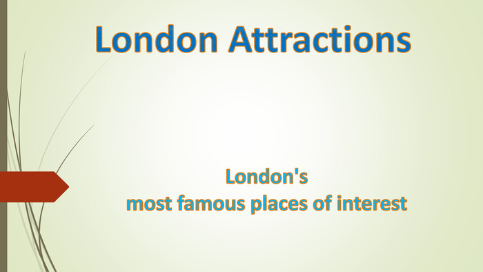 London Attractions. London's most famous places of interest