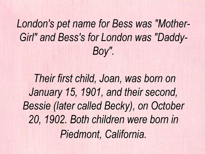 London's pet name for Bess was