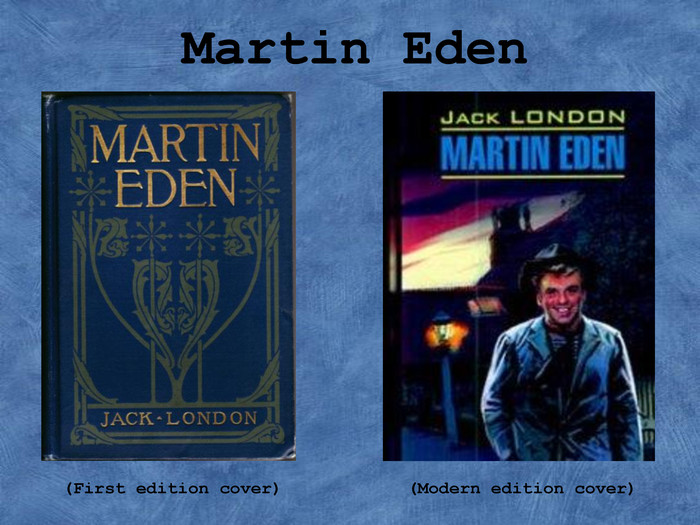 Martin Eden  (First edition cover)            (Modern edition cover)