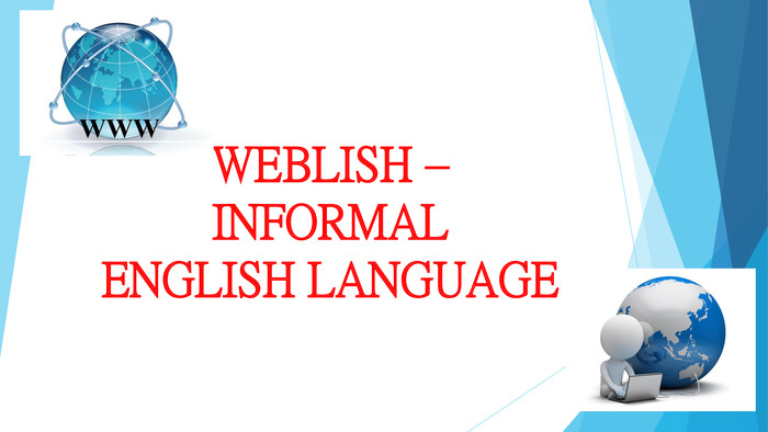 WEBLISH – INFORMAL ENGLISH LANGUAGE