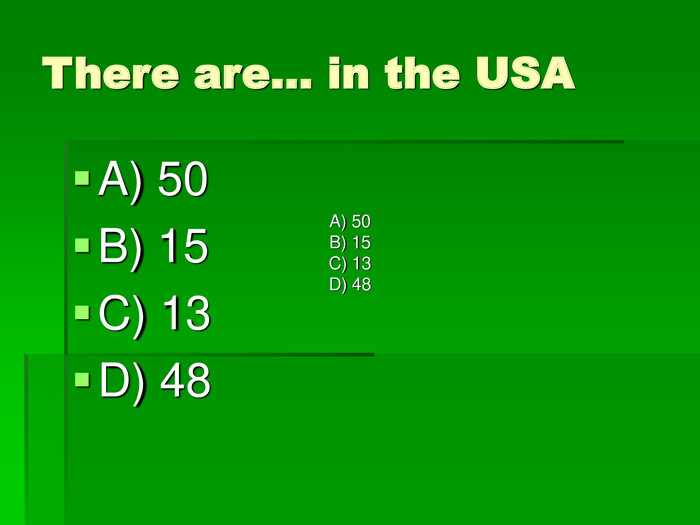 There are… in the USA A) 50