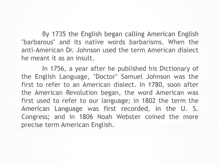By 1735 the English began calling American English