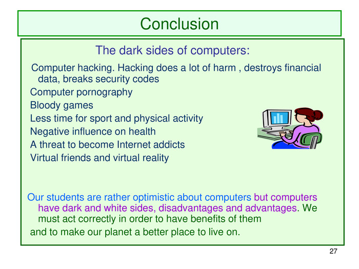 * Conclusion                 The dark sides of computers: