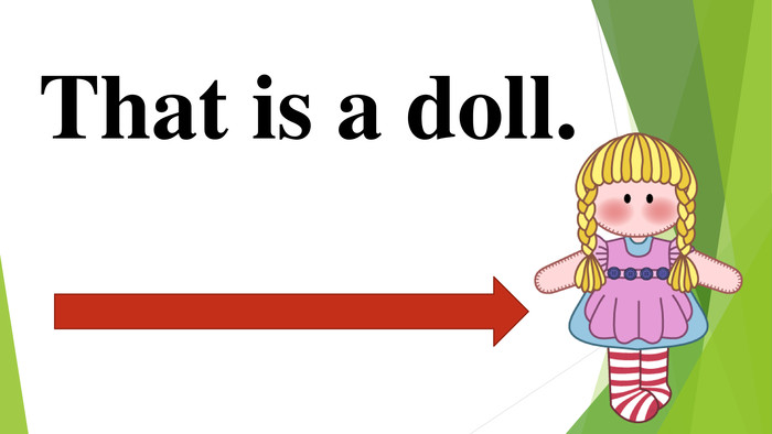 That is a doll.