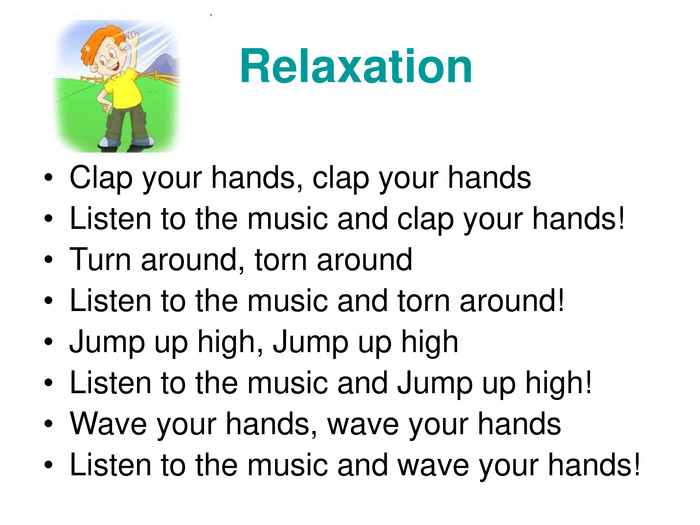 Relaxation  Clap your hands, clap your hands