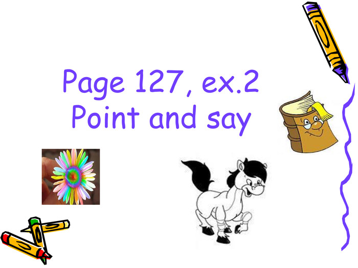 Page 127, ex.2Point and say