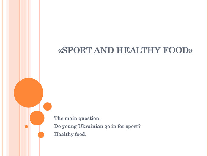 The main question: 
