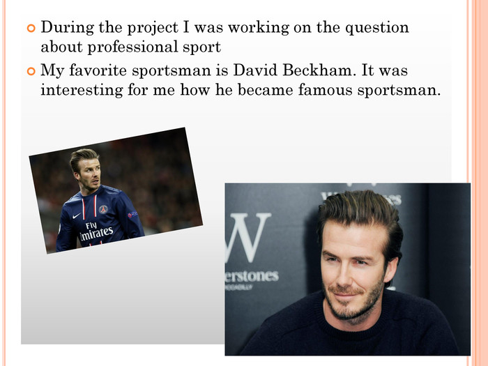During the project I was working on the question about professional sport