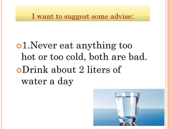 I want to suggest some advise: 