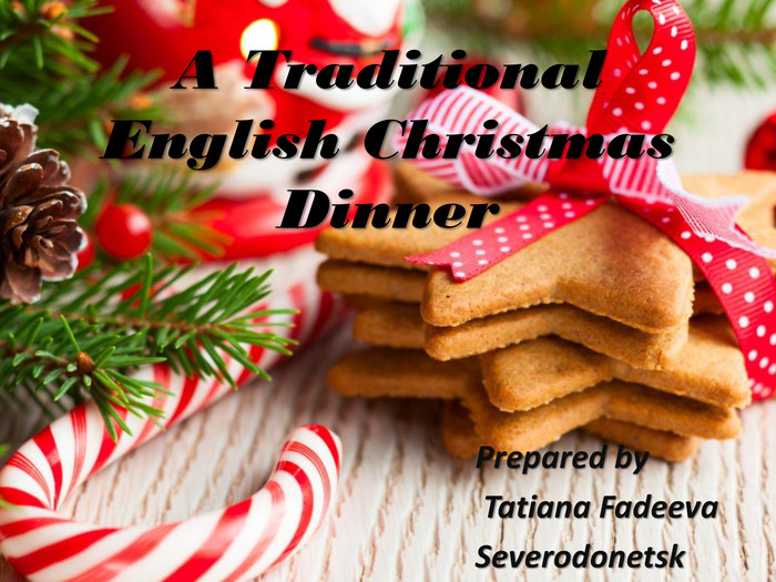 A Traditional English Christmas Dinner. Prepared by Tatiana Fadeeva. Severodonetskrrrrrrrrrrrr