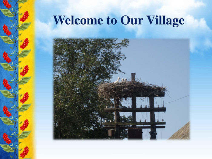 Welcome to Our Village