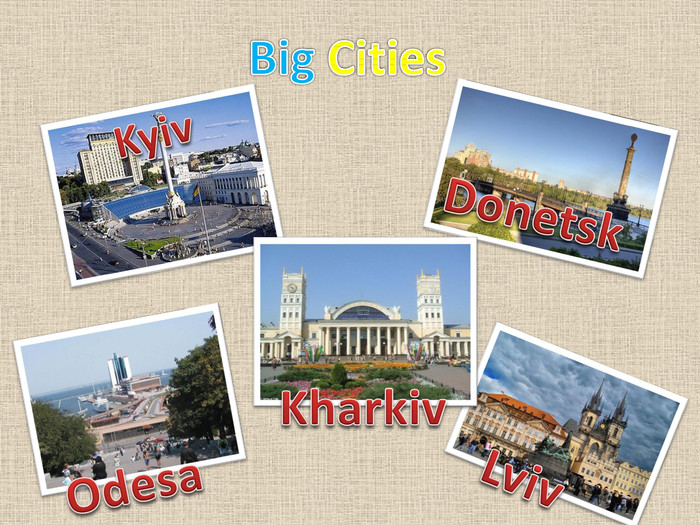 Big Cities. Kyiv. Donetsk. Odesa. Kharkiv. Lviv