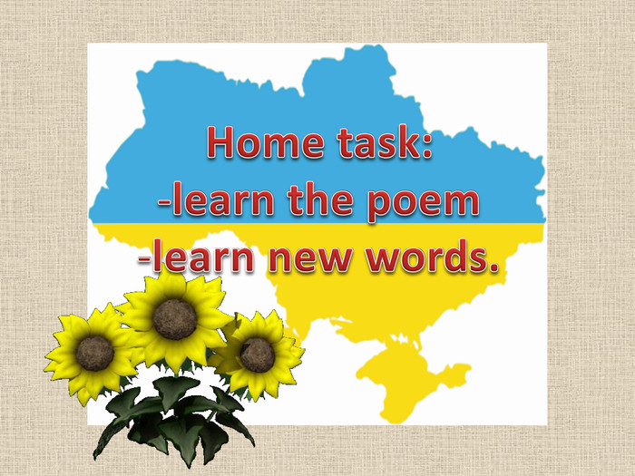 Home task:learn the poemlearn new words.