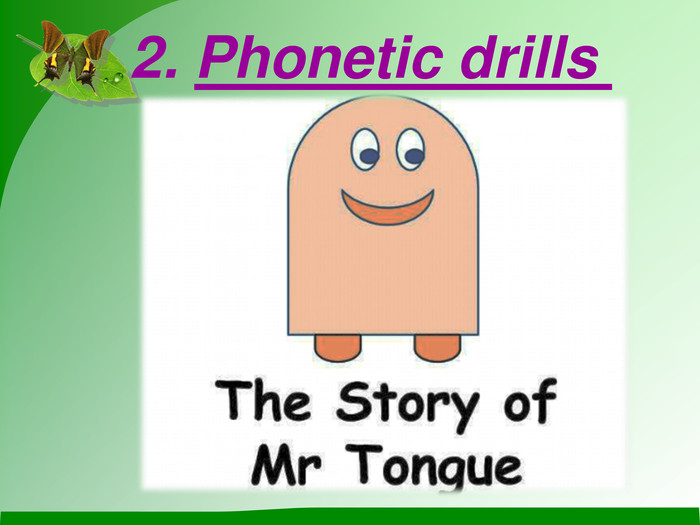 2. Phonetic drills
