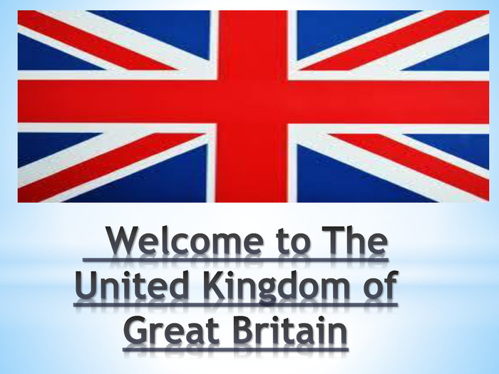 Welcome to The United Kingdom of Great Britain