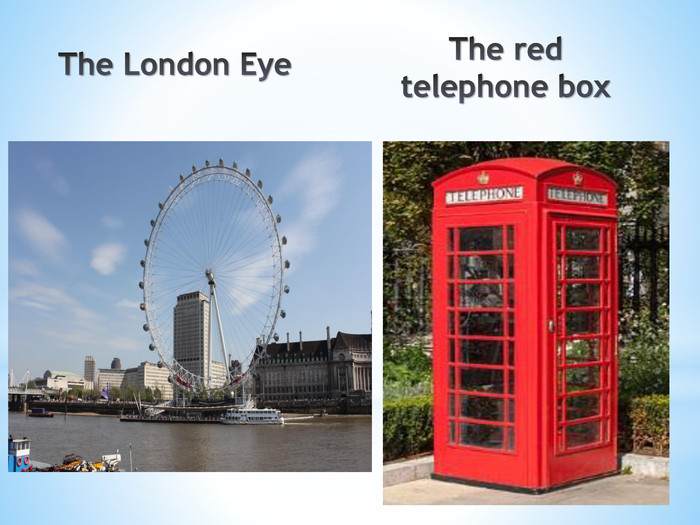 The London Eye. The red telephone box