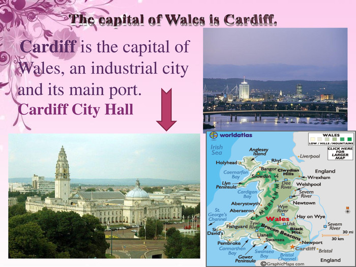 The capital of Wales is Cardiff. Cardiff is the capital of Wales, an industrial city and its main port. Cardiff City Hall